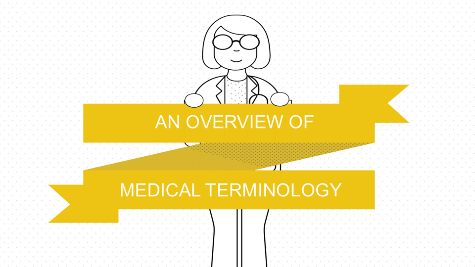 An Overview of Medical Terminology