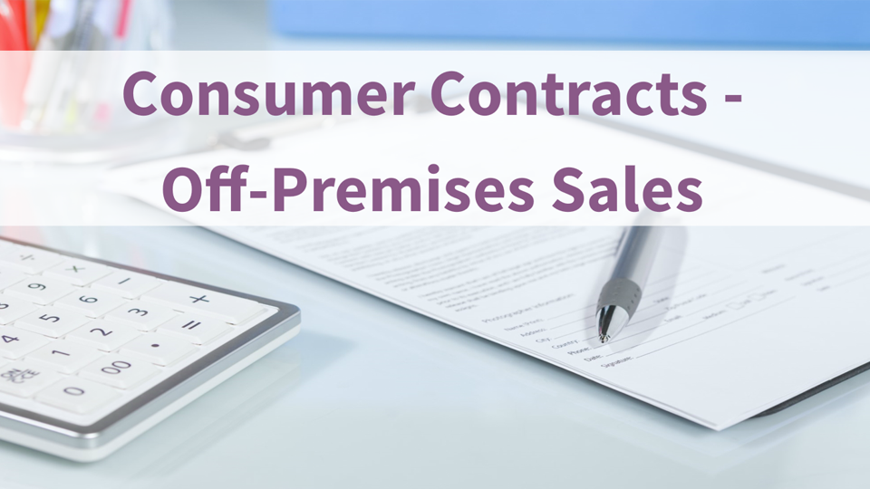 Consumer Contracts - Off Premises Sales
