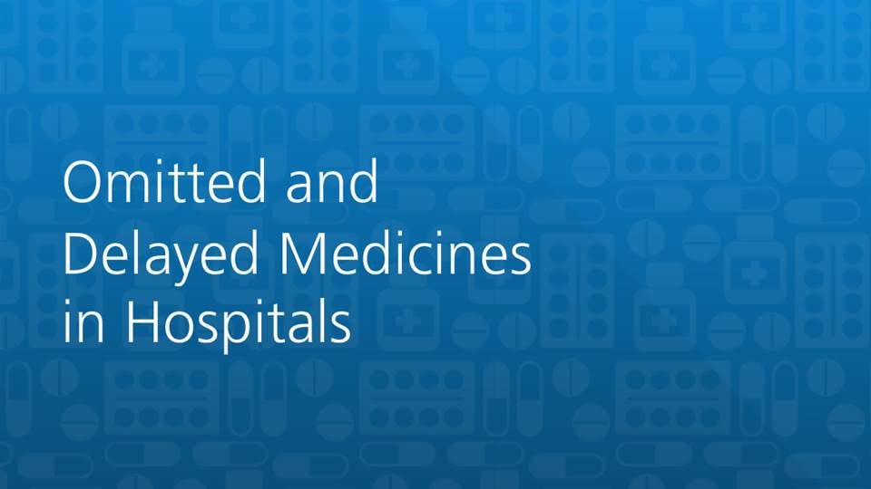 Omitted and Delayed Medicines in Hospitals