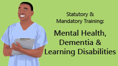 Mental Health - Dementia and Learning Disabilities