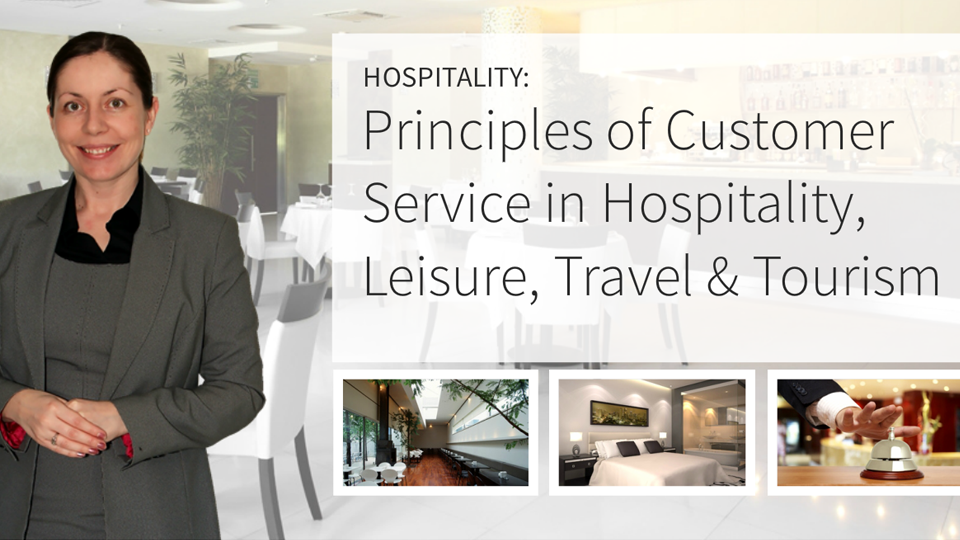 Hospitality Suite: Principles of Customer Service in Hospitality, Leisure, Travel & Tourism