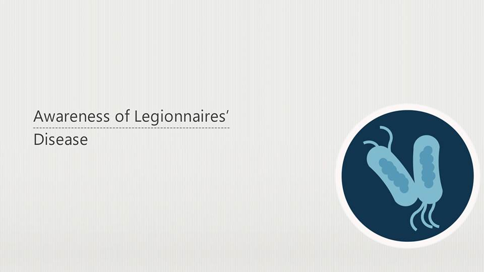 Awareness of Legionnaire's Disease