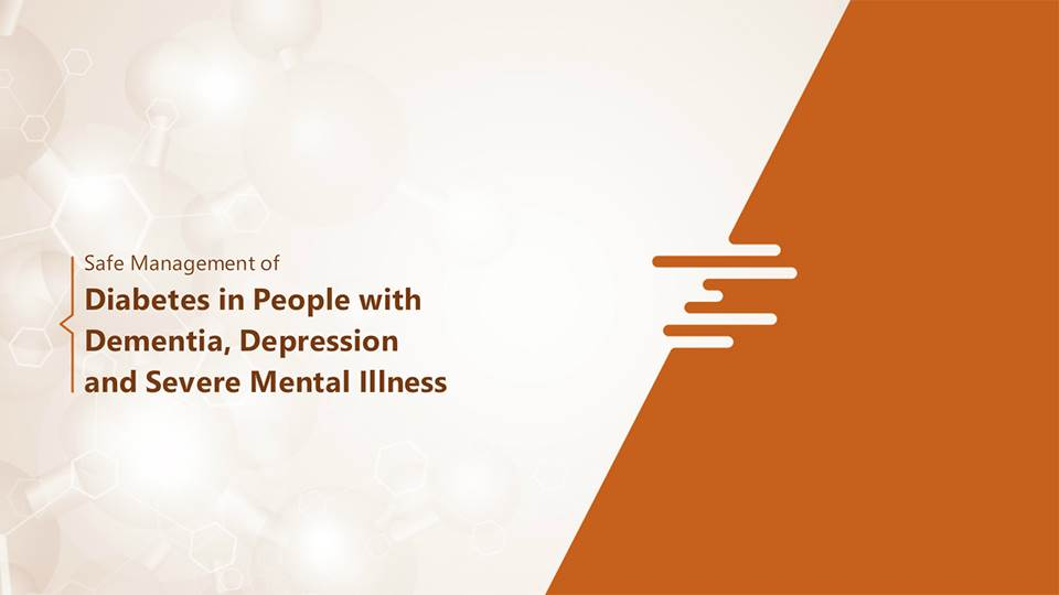 Safe Management of People with Diabetes, Dementia, Depression and Severe Mental Illness