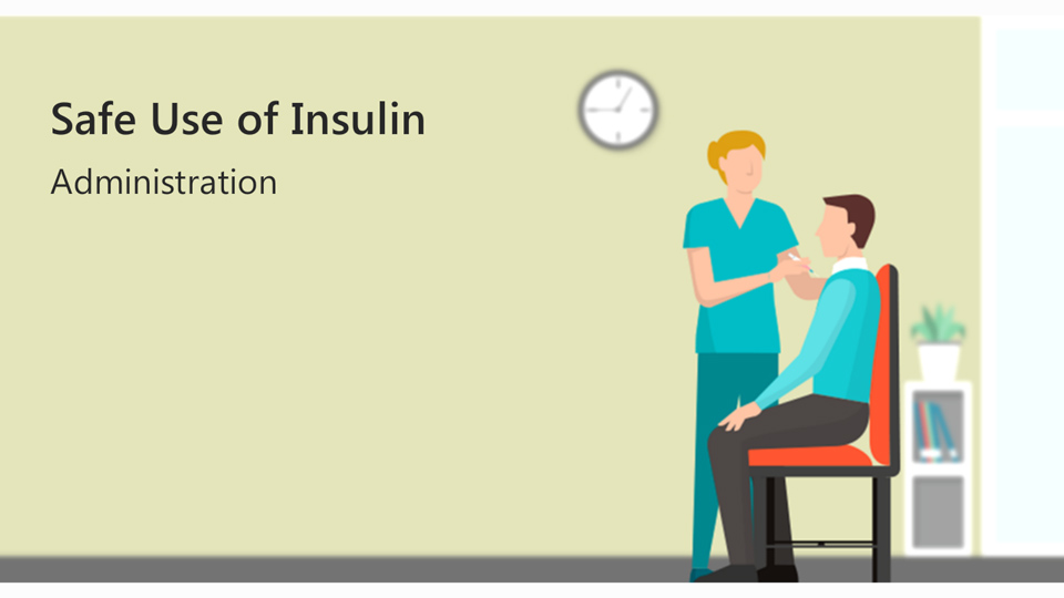 The Safe Use of Insulin Administration