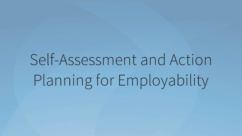 Self-Assessment and Action Planning for Employability