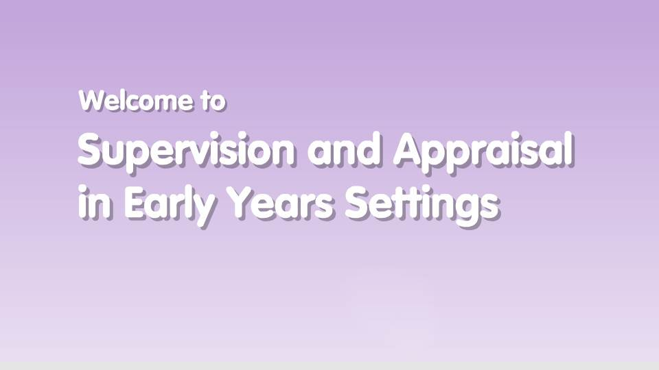 Supervision and Appraisal in Early Years Settings