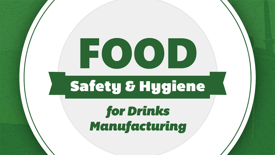 Level 2 Food Safety and Hygiene for Drinks Manufacturers