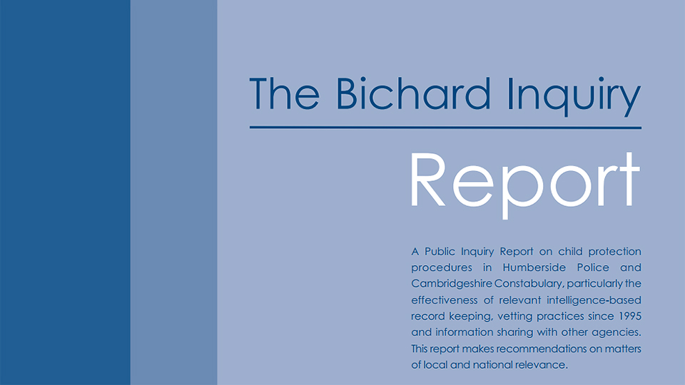 an overview of the bichard inquiry of 2004 Management of information in relation to risky adults (bichard) 69 17   safeguarding children - working together under the children act 2004   assessment through to care planning, intervention and review  to initiate child  protection section 47 enquiries, or continue with them if they have already.