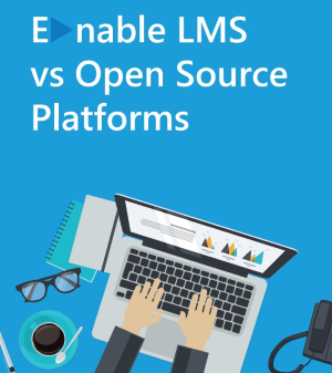 Enable LMS versus open source LMS platforms