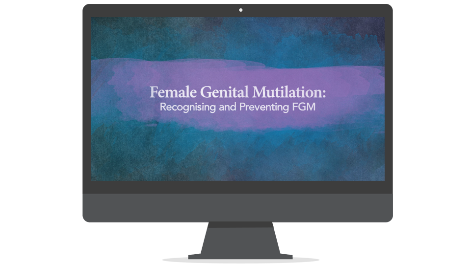 Recognising and Preventing FGM Course