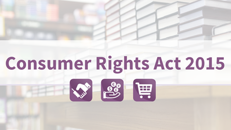 The Consumer Rights Act 2015