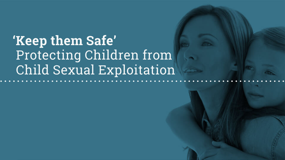Keep Them Safe: Protecting Children from CSE